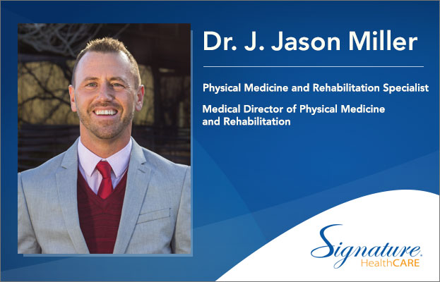 JasonMiller_Physiatrist_SignatureHealthCARE